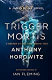 Front cover for the book Trigger Mortis: A James Bond Novel by Anthony Horowitz