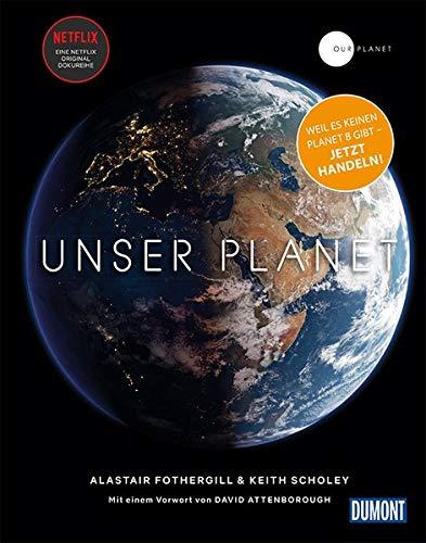 DuMont Bildband Unser Planet - Our Planet: Mit einem Vorwort von Sir David Attenborough (DuMont Destination Sehnsucht)