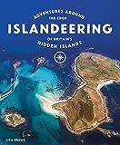 Islandeering: Adventures Around the Edge of Britain's Hidden Islands
