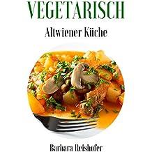 VEGETARISCH (Altwiener Küche 3)