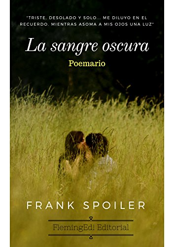 La sangre oscura: Poemario por Frank Spoiler