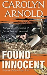 Found Innocent (Detective Madison Knight Series) by Carolyn Arnold (2013-10-12)
