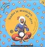 Nader le musicien du rêve : [un conte d'Iran pour découvrir le son du kamanché] | Montange, Anne. Auteur