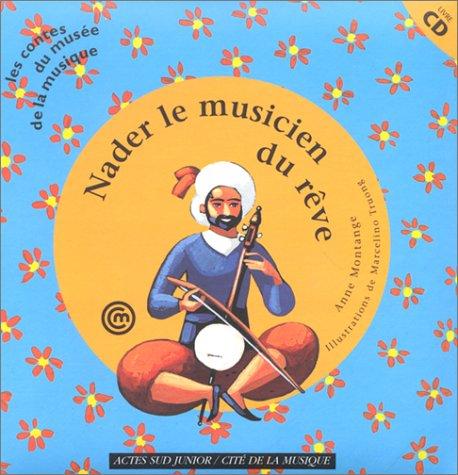 Nader, le musicien du rêve (1 livre + 1 CD audio) par Anne Montange