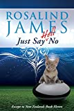 Just Say (Hell) No (Escape to New Zealand Book 11) (English Edition)