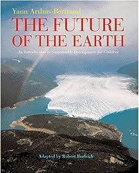 The Future of the Earth by Yann Arthus-Bertrand (2004-09-03)