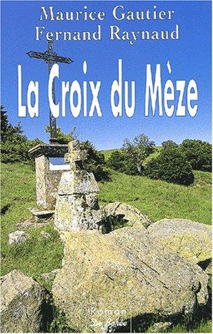 """<a href=""""/node/7498"""">La Croix du Mèze</a>"""