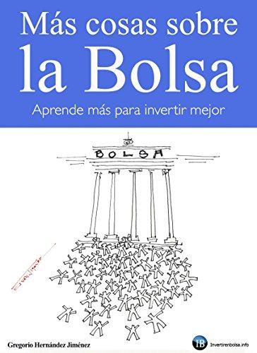 Más cosas sobre la Bolsa: Aprende más para invertir mejor por Gregorio Hernández Jiménez
