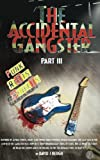 The Accidental Gangster: Part 3: Volume 3