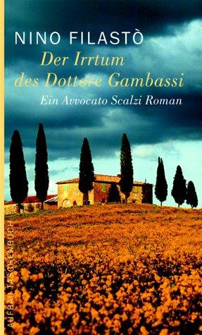 Der Irrtum des Dottore Gambassi: Ein Avvocato Scalzi Roman (Avvocato Scalzi ermittelt, Band 1)