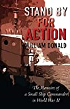 Stand by for Action: The Memoirs of a Small Ship Commander in World