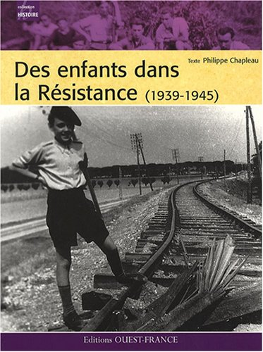 Des enfants dans la Résistance (1939-1945) par Philippe Chapleau