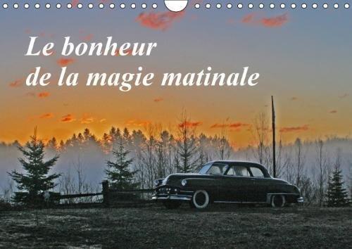 Le Bonheur De La Magie Matinale 2018: Le Petit Matin Offre Une Luminosite Magique (Calvendo Nature)