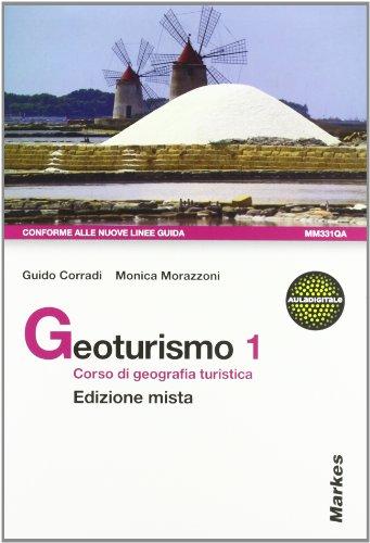 Geoturismo. Corso di geografia turistica. Per le Scuole superiori. Con espansione online: 1