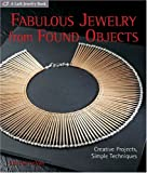 Fabulous Jewelry from Found Objects: Creative Projects, Simple Techniques (Lark Jewelry Book) (Lark Jewelry Books)