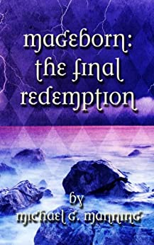 The Final Redemption (Mageborn Book 5) (English Edition) par [Manning, Michael G.]