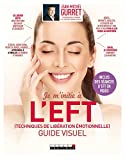 Je m'initie à l'EFT (Techniques de libération émotionnelle), guide visuel - Se libérer enfin des émotions qui nous empêchent d'avancer ! - Format Kindle - 9791028511166 - 13,99 €