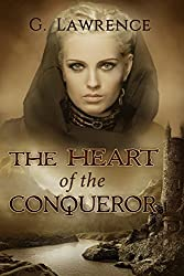 The Heart of the Conqueror (The Chronicles of Matilda, Lady of Flanders Book 1)