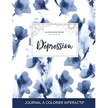 Journal de Coloration Adulte: Depression (Illustrations de Tortues, Orchidee Bleue)