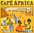 Cafe Africa: Sun, Savannahs and Safaris