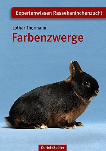 Farbenzwerge (Schriftenreihe für Kaninchenzucht)