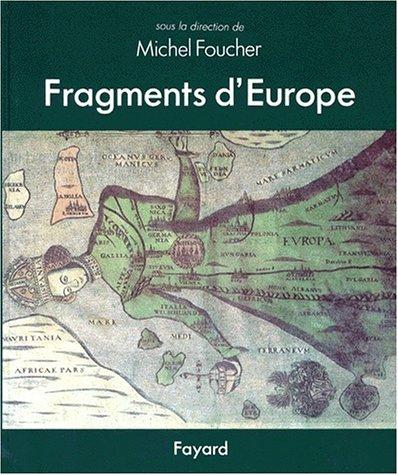 Fragments d'Europe. Atlas de l'Europe médiane et orientale par Michel Foucher