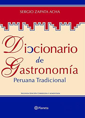 Diccionario de gastronomía peruana tradicional por La Universidad San Martín de Porres