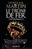 le tr?ne de fer l int?grale a game of thrones tome 2
