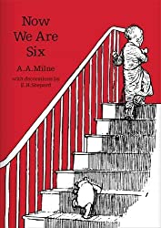 Now We Are Six (Winnie-the-Pooh - Classic Editions) by A. A. Milne (2016-02-25)