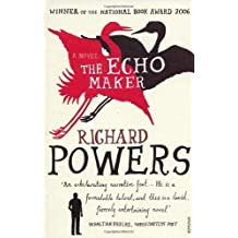 The Echo Maker by Powers, Richard (2008) Paperback