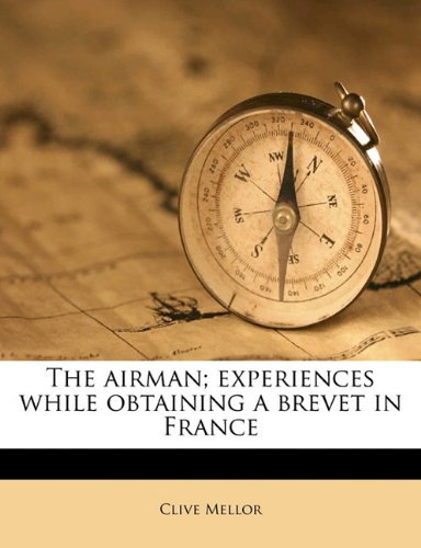 The airman; experiences while obtaining a brevet in France