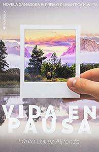 VIDA EN PAUSA par Laura López Alfranca