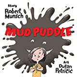 Mud Puddle by Robert N. Munsch (2012-10-11)