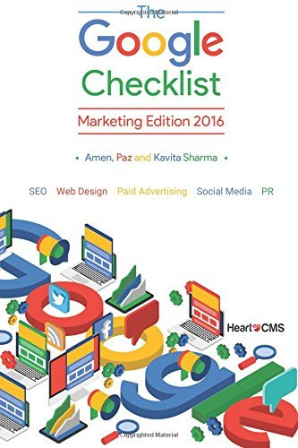The Google Checklist: Marketing Edition 2016: SEO, Web Design, Paid Advertising, Social Media, PR. by Amen Sharma (2016-03-17)