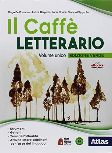 Il caffè letterario. Ediz. verde. Per le Scuole superiori. Con ebook. Con espansione online