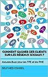 Telecharger Livres Comment gagner des clients sur les reseaux sociaux Astuces Buzz pour les TPE et les PME Comment devenir un leader t 2 (PDF,EPUB,MOBI) gratuits en Francaise