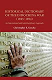 Historical Dictionary of the Indochina War (1945-1954): An International and Interdis...
