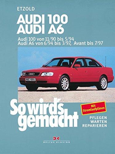 Preisvergleich Produktbild Audi 100 von 11/90 bis 5/94: Audi A6 von 6/94 bis 3/97, Avant bis 7/97, So wird's gemacht - Band 73