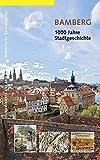 Bamberg: 1000 Jahre Stadtgeschichte (Historische Spaziergänge) - Jadon Nisly, Franca Heinsch, Ulla Hoßfeld