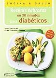Recetas sabrosas en 30 minutos para diabéticos (Cocina & salud)