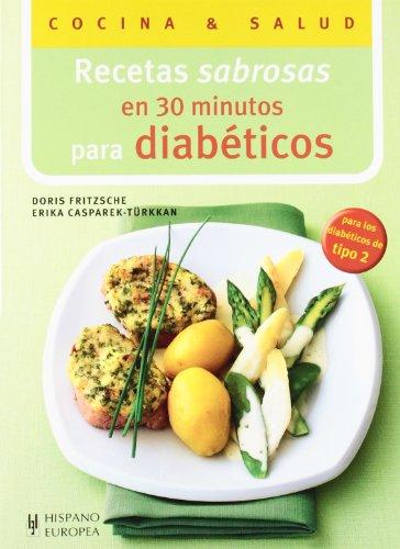 Recetas sabrosas en 30 minutos para  diabéticos / Tasty recipes for diabetics in 30 minutes
