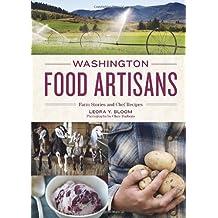 Washington Food Artisans: Farm Stories and Chef Recipes