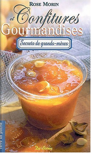 Confitures et gourmandises : Confitures, marmelades et boissons à faire soi-même