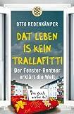 »Dat Leben is kein Trallafitti« von Otto Redenkämper
