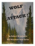 Wolf Attack !: The Mountain Man Series (English Edition)