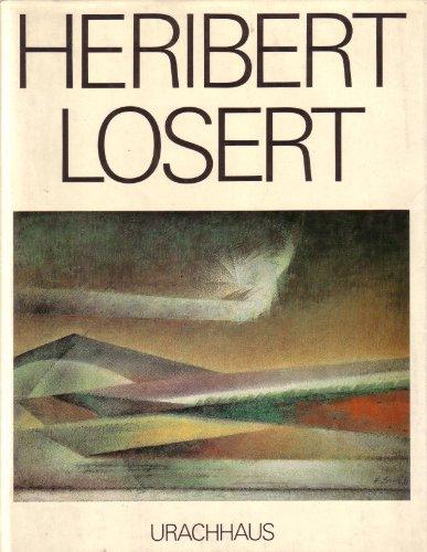 Heribert Losert: Eine Werkmonographie
