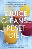 The Juice Cleanse Reset Diet: 7 Days to Transform Your Body for Increased