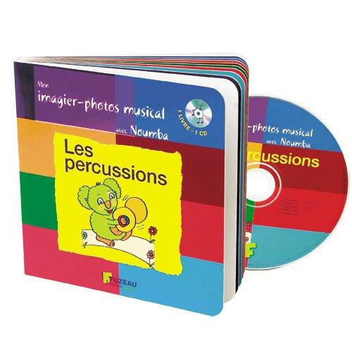 Mon imagier-photos musical : Les percussions ( + 1 CD audio) par Guillaume Saint-James