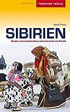 Reiseführer Sibirien: Städte und Landschaften zwischen Ural und Pazifik (Trescher-Reihe Reisen) - Bodo Thöns