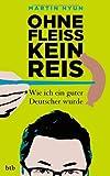 Ohne Fleiß kein Reis: Wie ich ein guter Deutscher wurde